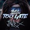 Twice Dimension - Too Late(Jakrix Remix)