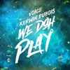 Kerwin Du Bois & Voice -  We Doh Play