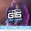 MC G15 - Deu Onda - Light (The Funk! Remix)
