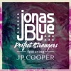 Jonas Blue Ft.JP Cooper  - Perfect Strangers (Lucas Goulart Remix) 'FREE DOWNLOAD'