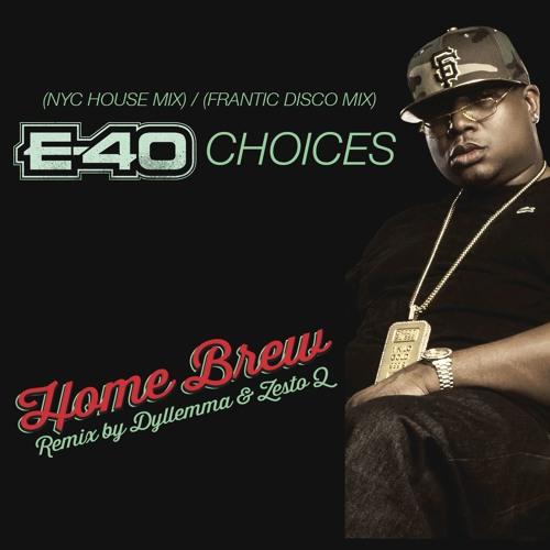 E-40 Choices NYC House/Frantic Disco Mixes(Home Brew)