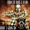 Lords Of Rave & Dj Ad - What´s Going On (Original Mix)