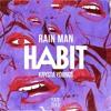 Rain Man - Habit ft. Krysta Youngs (Re.lax Remix)