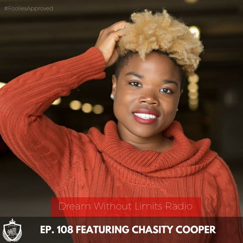 EP: 108: How To Get Your Brand Popping in 2017 w/ Chasity Cooper