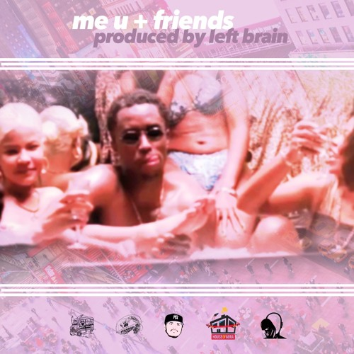 me u + friends (feat  Lansky Jones of World's Fair) prod