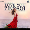 Love You Zindagi Remix (Dear Zindagi) - DJ Vispi