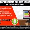 Descargar TubeMate YouTube Descargador in Inglés idioma