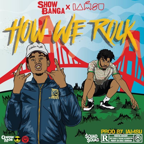 Show Banga - How We Rock  (feat. Iamsu!)