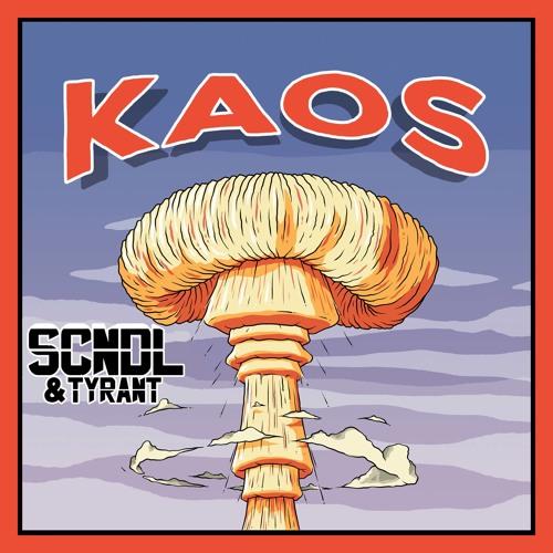 SCNDL & Tyrant - KAOS (Orginal Mix)