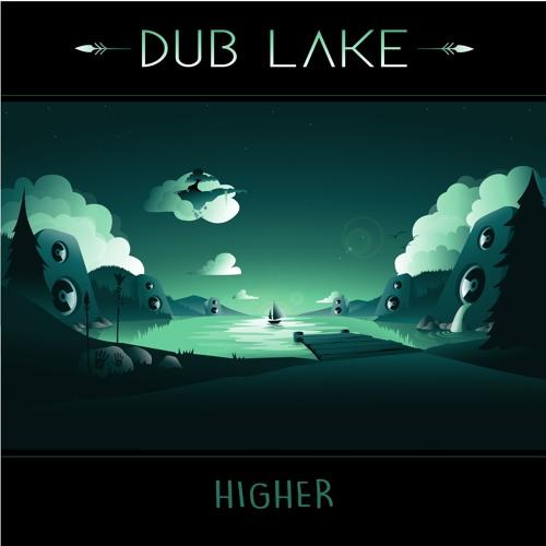 Higher - Dub Lake
