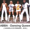 ABBA - Dancing Queen (VANGELA ICE REMIX 2016 )