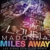 Madonna - Miles Away (Las Bibas 2016 Club Remix)