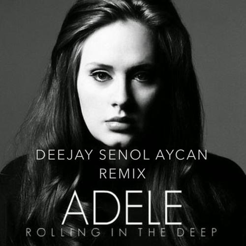 Adele - Rolling In The Deep (Deejay Senol Aycan Edit)