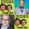 Dudes of Future/Past 28 - The Future/Past of Chris Tallman