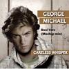 George Michael - Careless Whisper (Dani Vars Mashup Mix) Free Download!!!
