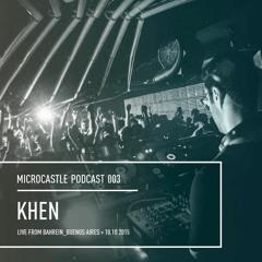 microcastle podcast 003 // Khen Live @ Bahrein, Buenos Aires