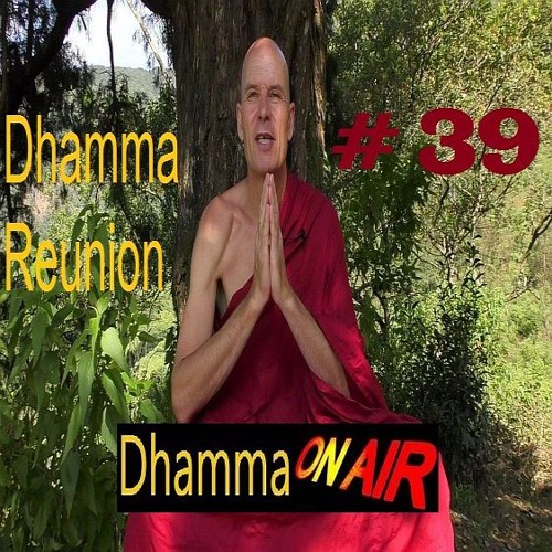 Dhamma On Air #39 Audio: Dhamma Reunion
