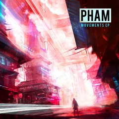 Pham - Wants and Needs (ft. Mr. Nickelz & tribes.)