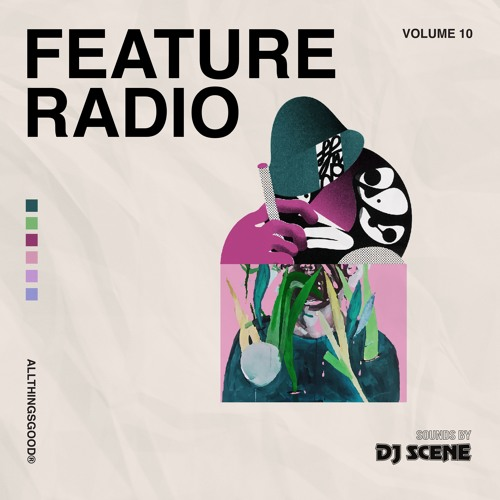 Feature Radio Vol. 10 Mixed by DJ Scene