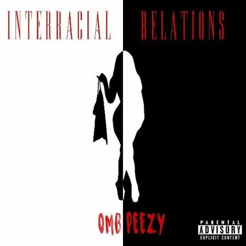 OMB PEEZY - INTERRACIAL RELATIONS