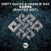 Dirty Ducks & Charlie Ray - Karma (Ravitez Edit) [Radio Edit]