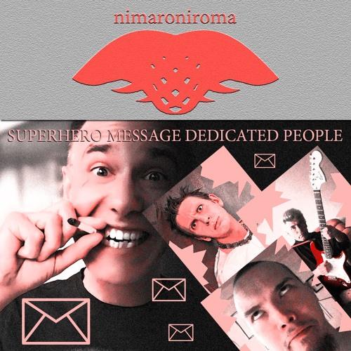 Superhero Message dedicated People (SHS NIMARONIROMA)
