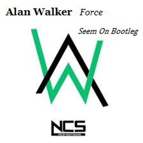 Alan Walker - Force (SeemOn Bootleg)