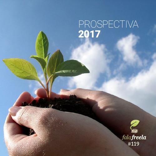 FalaFreela#119 - Prospectiva 2017