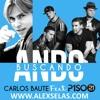 Carlos Baute Ft. Piso 21 - Ando Buscando (Alex Selas Extended Rework) Portada del disco