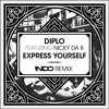 Diplo - Express Yourself (INDO Remix)