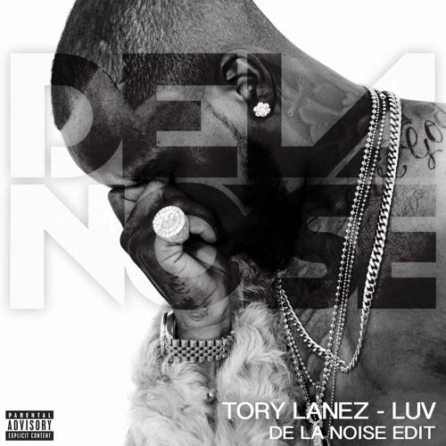Tory Lanez Luv De La Noise Edit Free Download Full Version By De La Noise On Soundcloud Hear The World S Sounds