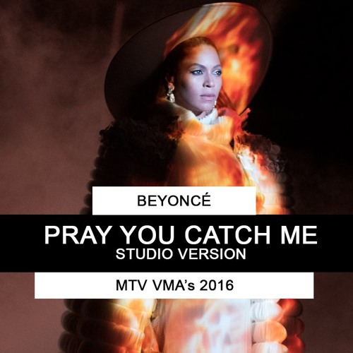 Beyonce Pray You Catch Me Studio Version At Mtv Vma S 2016 By