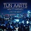 W&W & Hardwell - Live The Night - (Tijn Aarts Remake) - [FREE DOWNLOAD!]