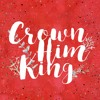 Crown Him King: WHAT CHILD IS THIS - Sam Whittaker 12.25.16