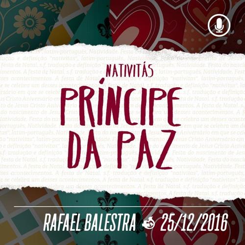 Nativitás: Príncipe da Paz - 25/12/2016 - Rafael Balestra