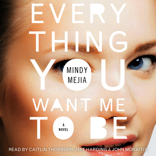 EVERYTHING YOU WANT ME TO BE Audiobook Excerpt