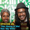"Woke With Kids 25 :: ""Her Name is Mel, Not 'My Wife'"""