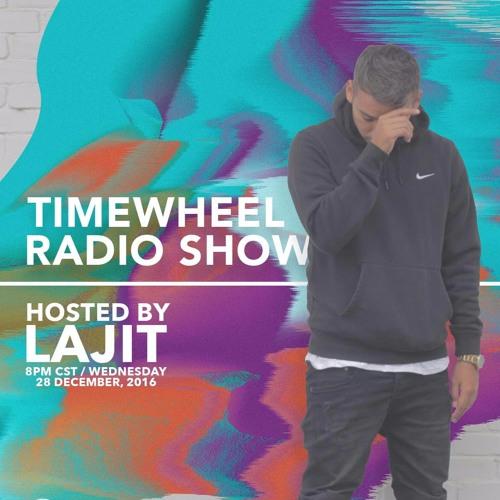 TIMEWHEEL RADIO SHOW #33   LAJIT