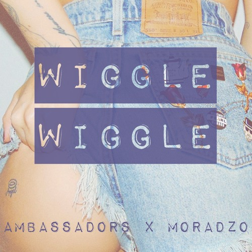Ambassadors X Moradzo - Wiggle Wiggle (Free Download)