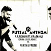 FUTSAL ANTHEM  A.R. RAHMAN FT. VIRAT KOHLI (DRUM.COVER.REMIX) ft. PARTH & PARTH