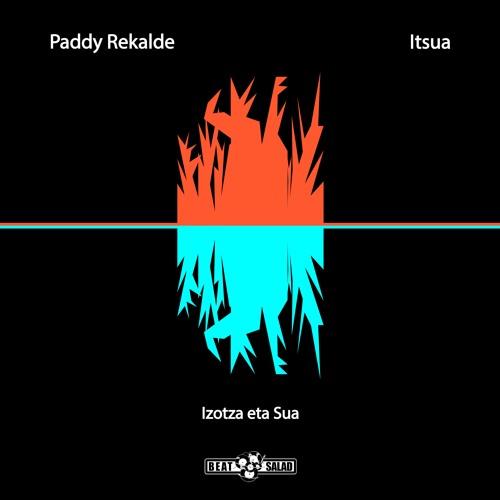 Paddy Rekalde & Itsua - Izotza eta Sua