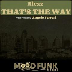 Alexz - That's The Way (Angelo Ferreri Remix) // n.1 Traxsource Top100