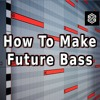 How To Make Future Bass