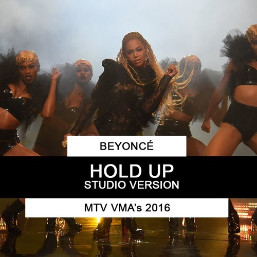 Beyoncé - Hold Up (Studio Version At MTV VMA's 2016) by FormationX
