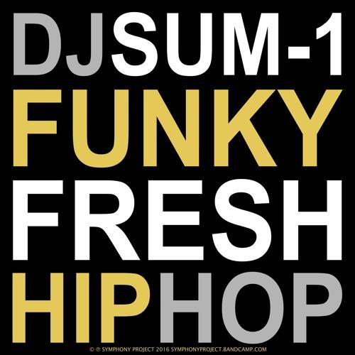 DJ Sum-1 - Funky Fresh Hip Hop