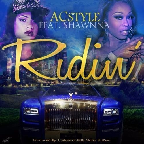 Ridin by Acstyle ft. Shawnna