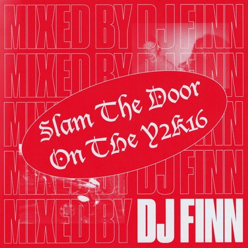 Slam The Door On The Y2K16 Mixed By DJ Finn