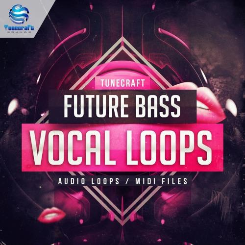 Tunecraft Future Bass Vocal Loops - Vocal loops, Construction kits, midi files