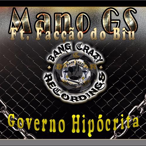 Mano GS - Governo Hipócrita. Ft. Facção Do Biu  (Studio B.C.R)