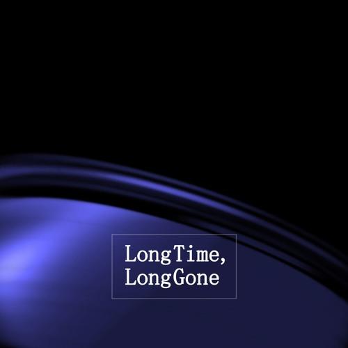 Long Time, Long Gone